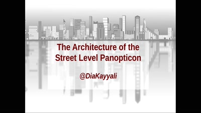 The architecture of a street level panopticon