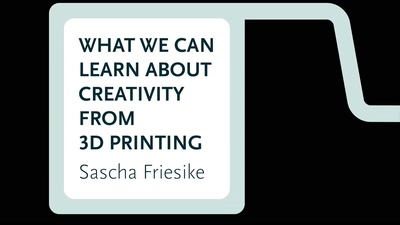 What We Can Learn about Creativity from 3D Printing