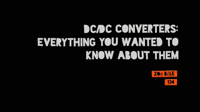 DC/DC Converters: Everything You Wanted To Know About Them