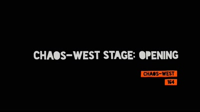 Chaos-West Stage: Opening