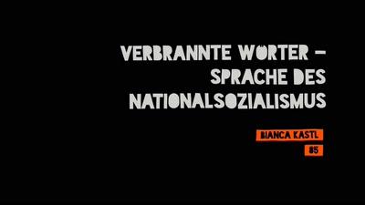 Verbrannte Wörter – Sprache des Nationalsozialismus