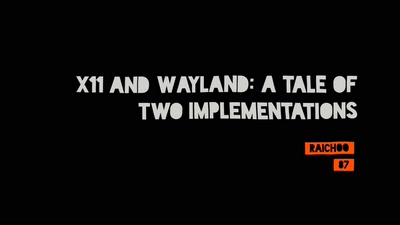 X11 and Wayland: A tale of two implementations
