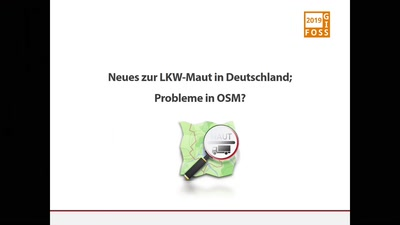 Neues zur LKW-Maut in Deutschland; Probleme in OSM?