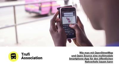 Wie man mit OpenStreetMap und Open Source eine multimodale Smartphone-App für den öffentlichen Nahverkehr bauen kann