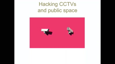 Hacking CCTVS + public space