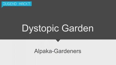 Dystopic Garden